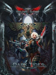Warhammer 40,000 Roleplay: Wrath & Glory - Dark Tides Adventure